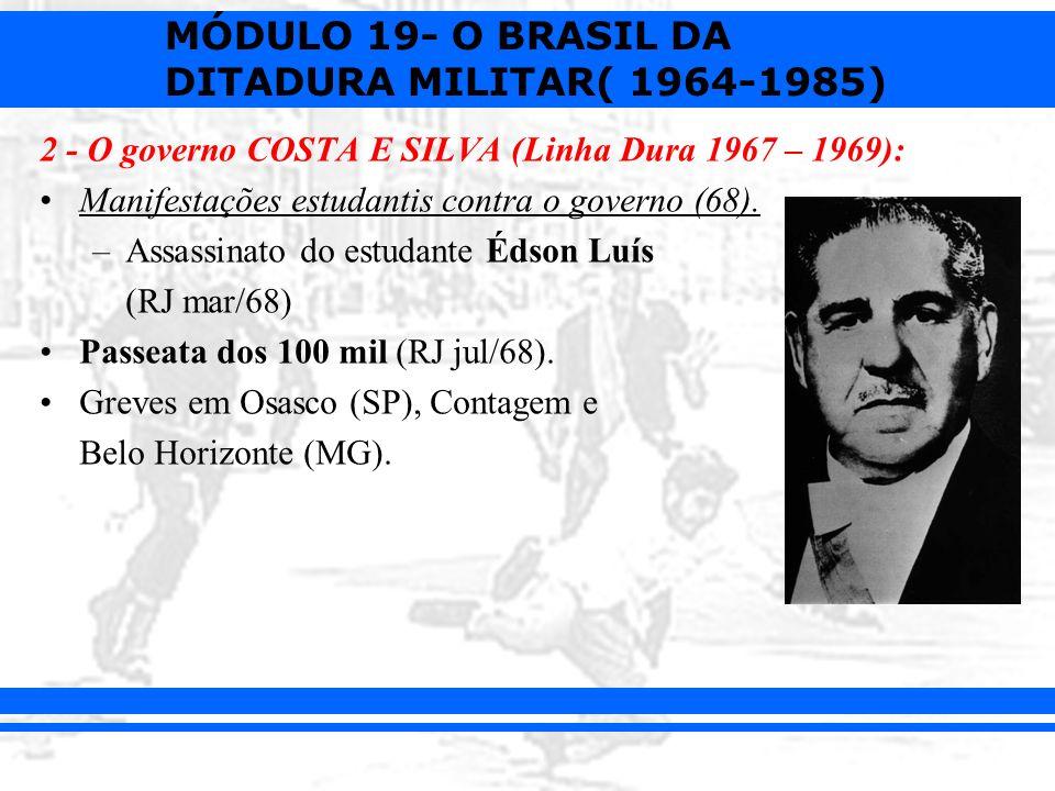 2 - O governo COSTA E SILVA (Linha Dura 1967 – 1969):