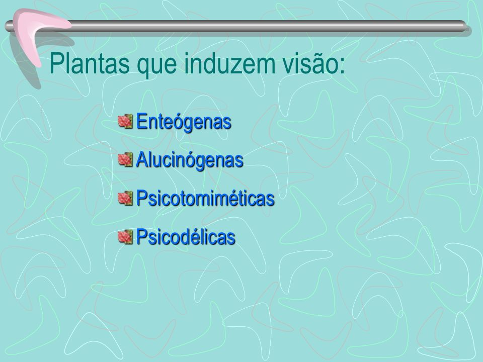 Plantas que induzem visão: