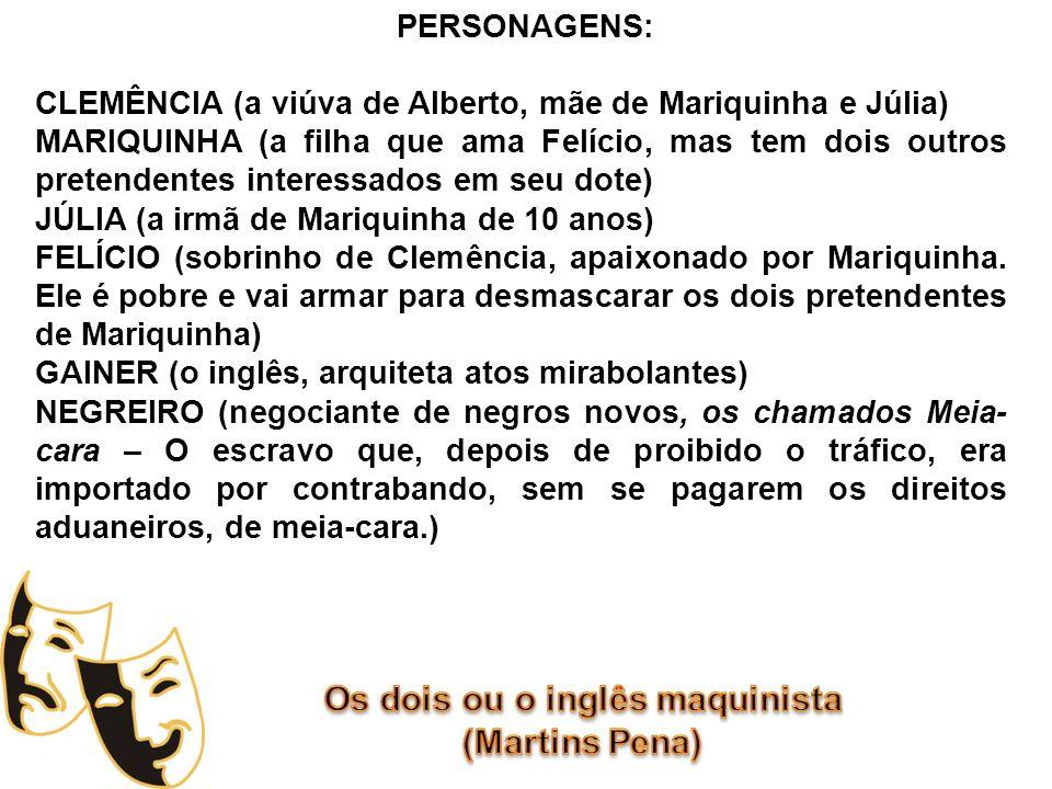 PERSONAGENS: CLEMÊNCIA (a viúva de Alberto, mãe de Mariquinha e Júlia)