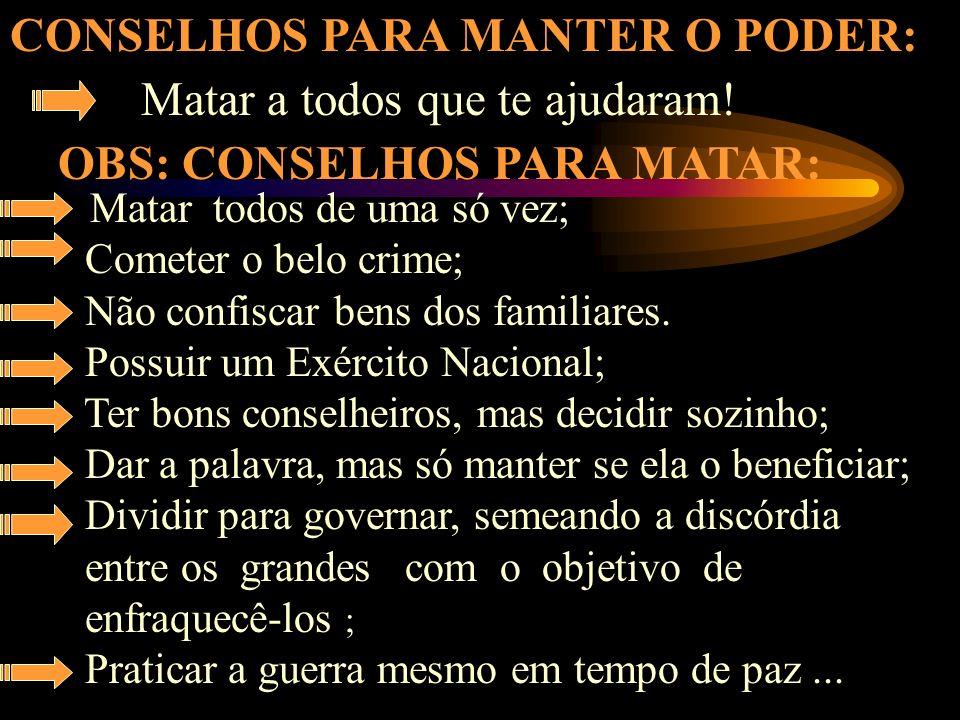 CONSELHOS PARA MANTER O PODER: