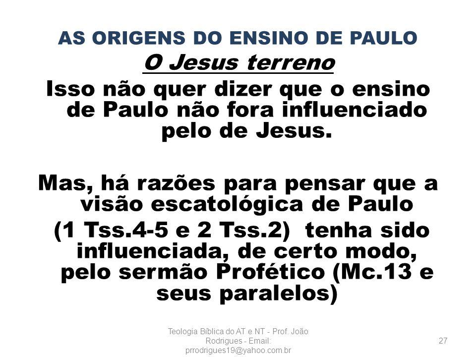 Mas, há razões para pensar que a visão escatológica de Paulo