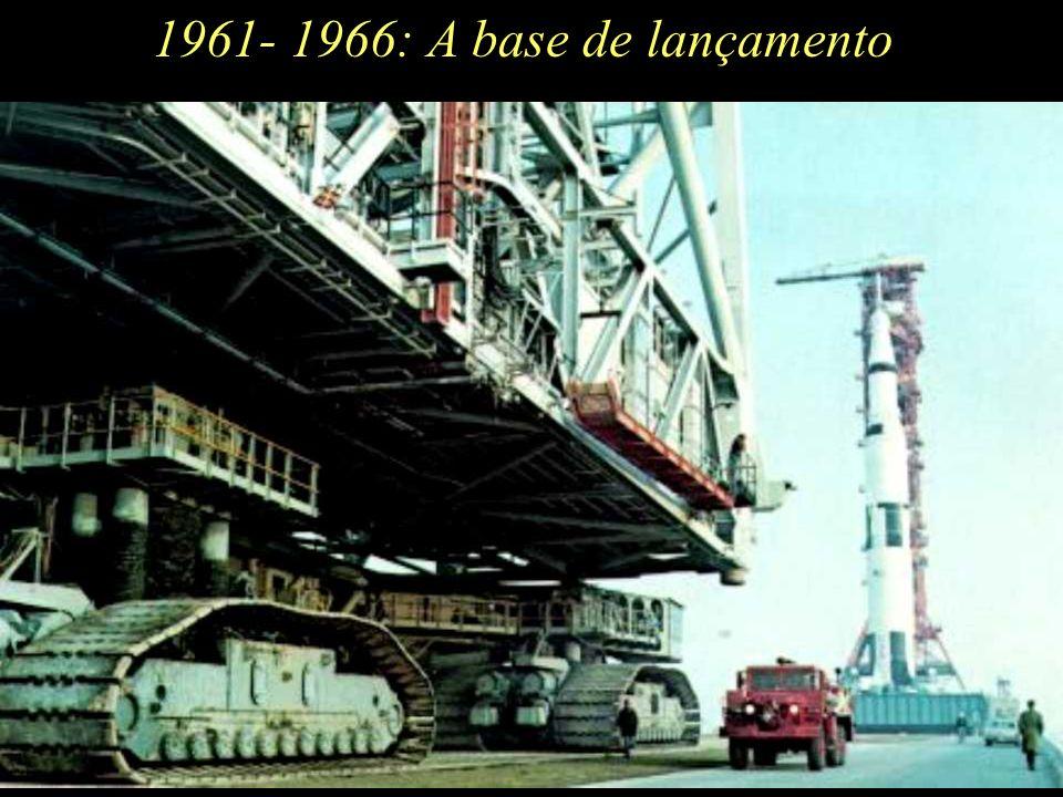 A base de lançamento 1961- 1966: