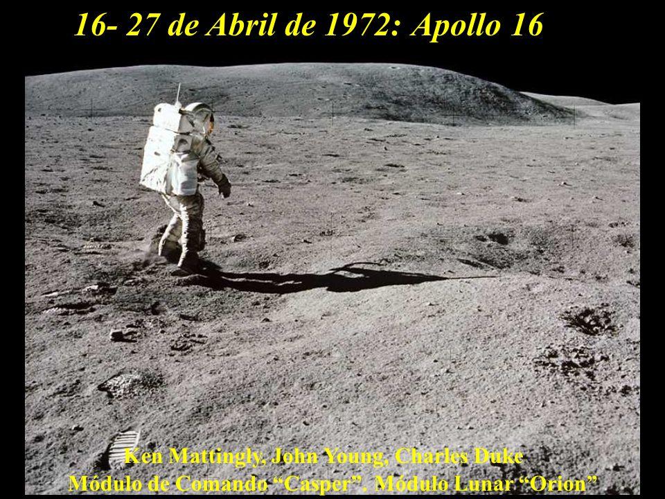 16- 27 de Abril de 1972:Apollo 16.Ken Mattingly, John Young, Charles Duke.