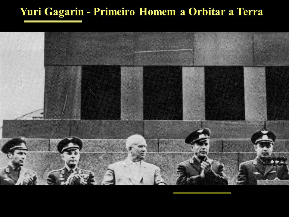 Yuri Gagarin - Primeiro Homem a Orbitar a Terra
