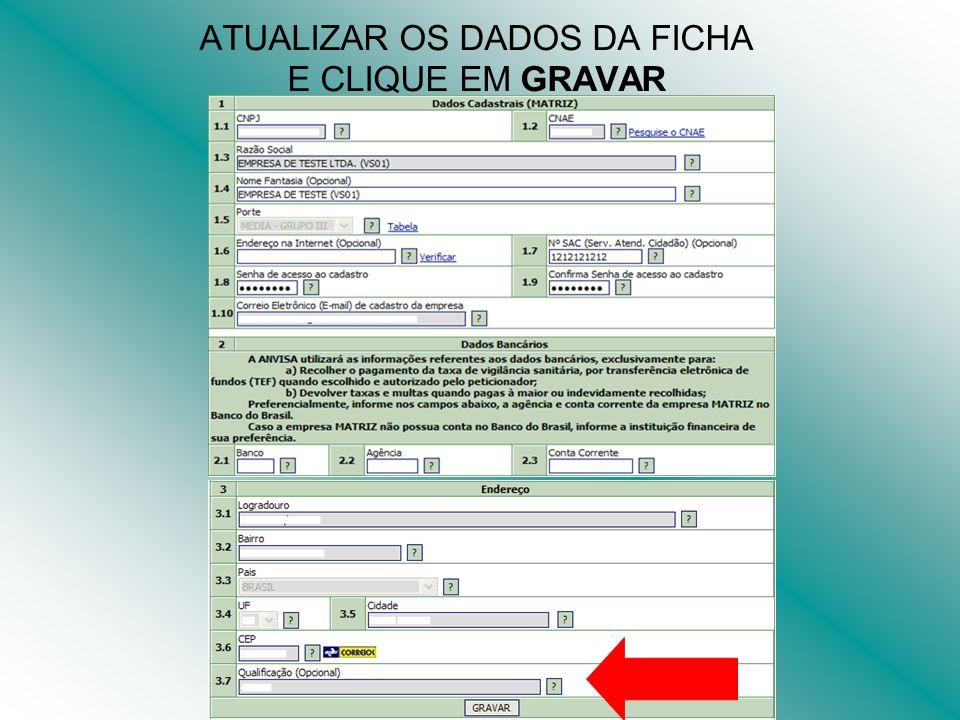 ATUALIZAR OS DADOS DA FICHA E CLIQUE EM GRAVAR