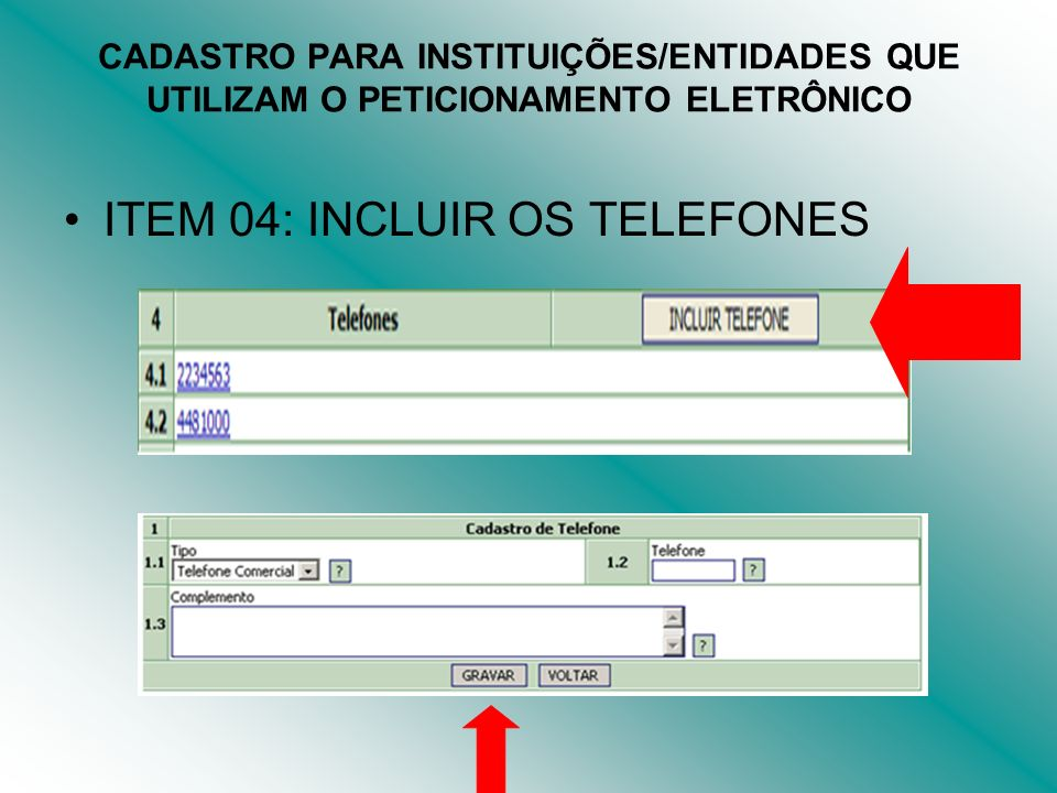 ITEM 04: INCLUIR OS TELEFONES