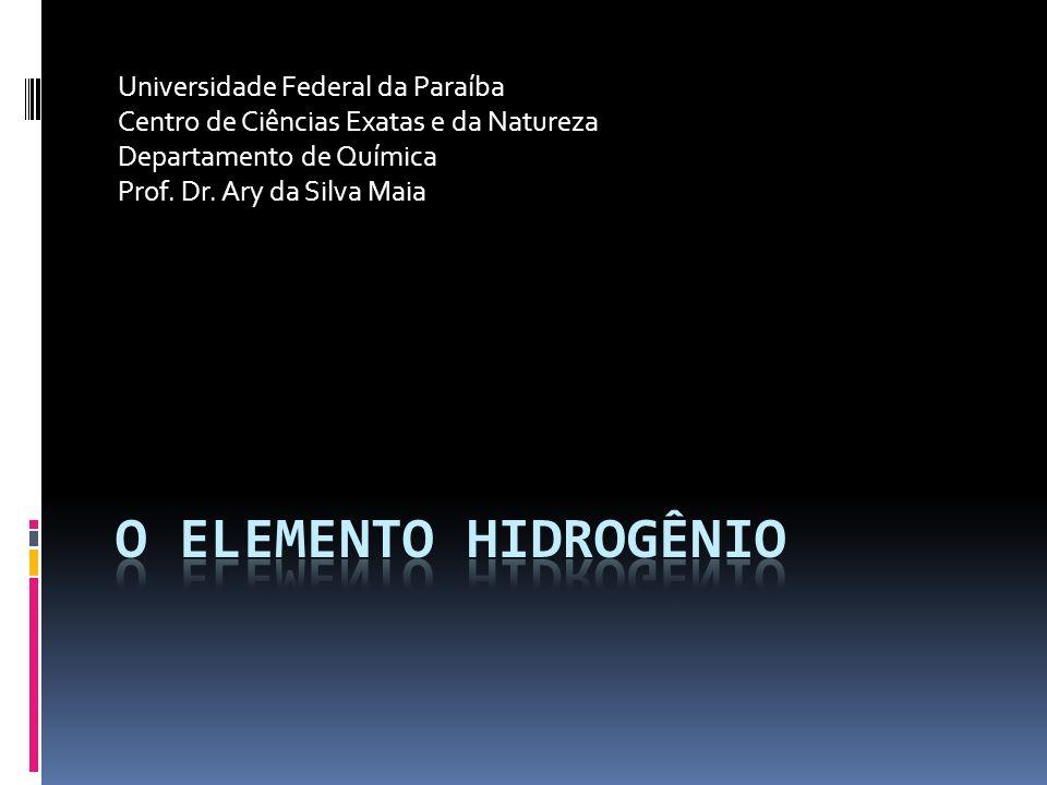 O ELEMENTO HIDROGÊNIO Universidade Federal da Paraíba
