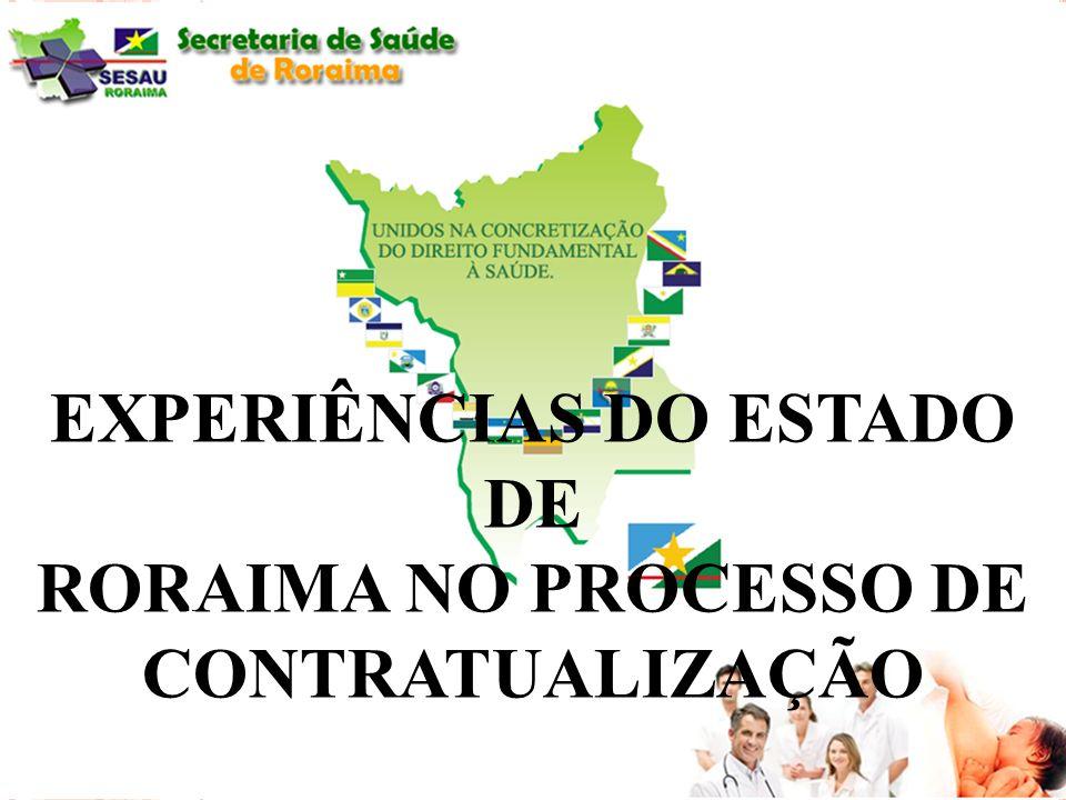 EXPERIÊNCIAS DO ESTADO DE RORAIMA NO PROCESSO DE CONTRATUALIZAÇÃO