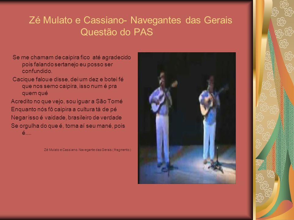 Zé Mulato e Cassiano- Navegantes das Gerais Questão do PAS