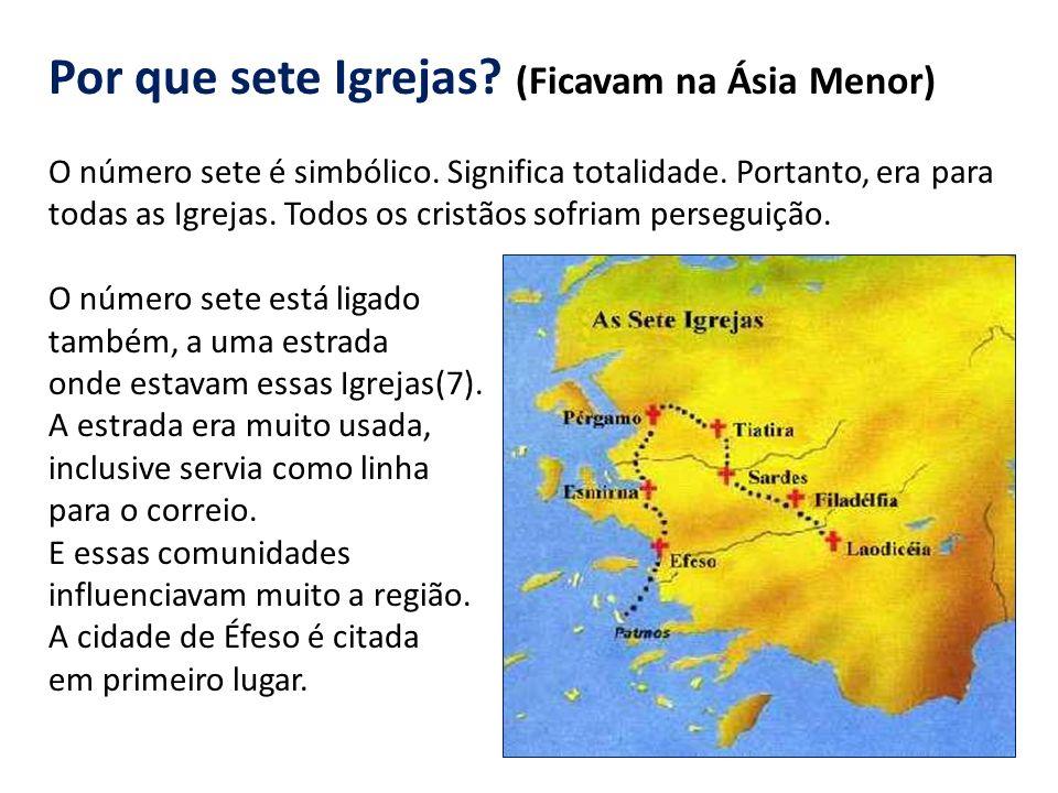 Por que sete Igrejas (Ficavam na Ásia Menor)