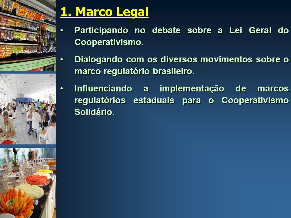 1. Marco Legal Participando no debate sobre a Lei Geral do Cooperativismo.