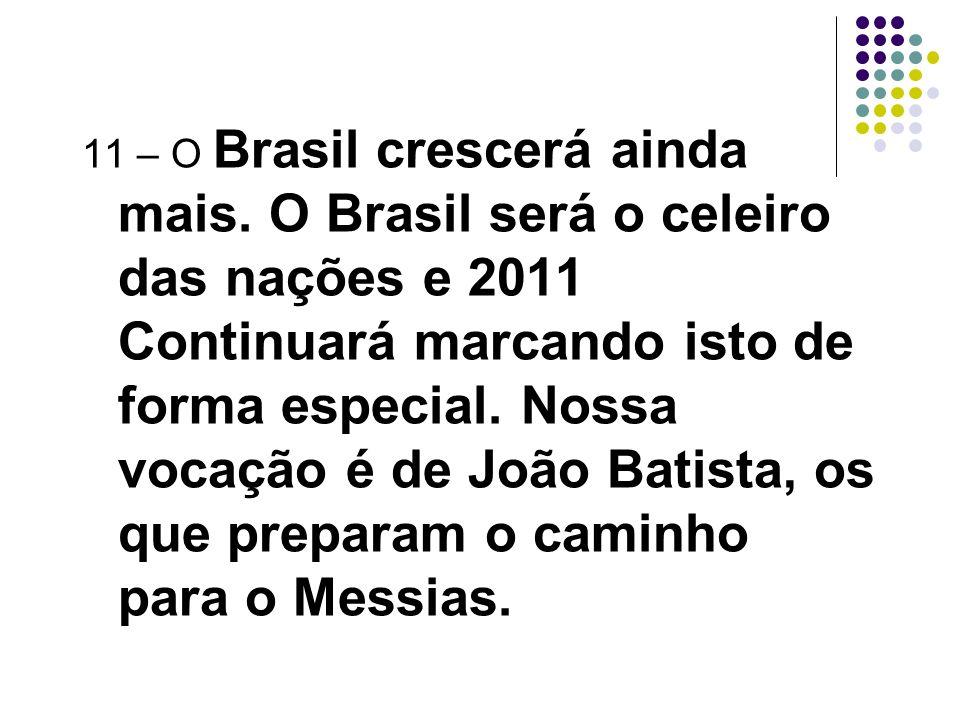 11 – O Brasil crescerá ainda mais