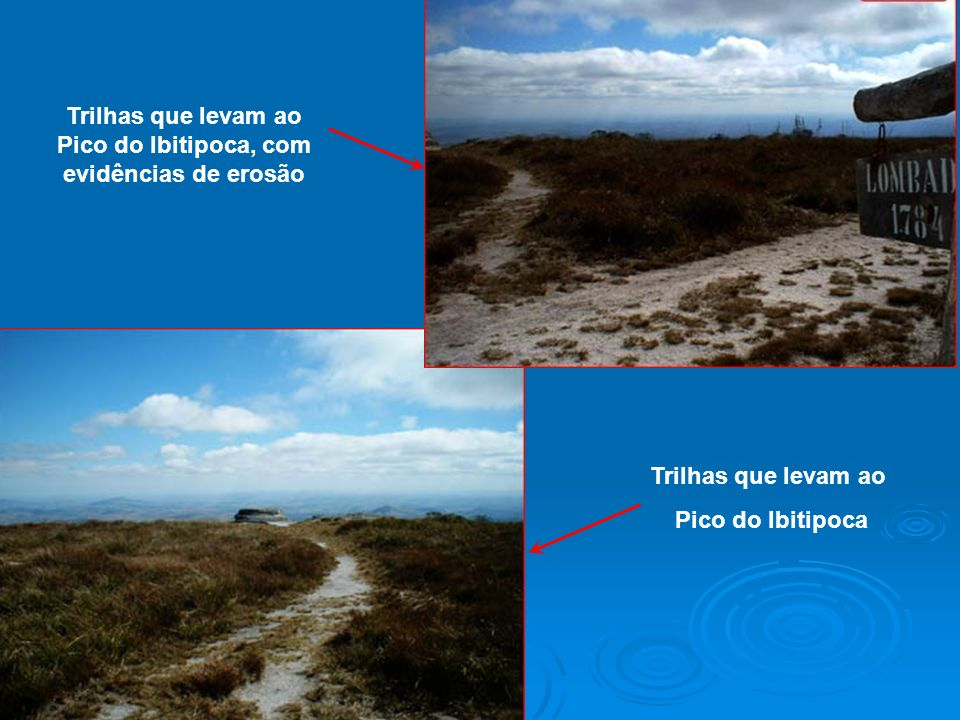 Trilhas que levam ao Pico do Ibitipoca, com evidências de erosão