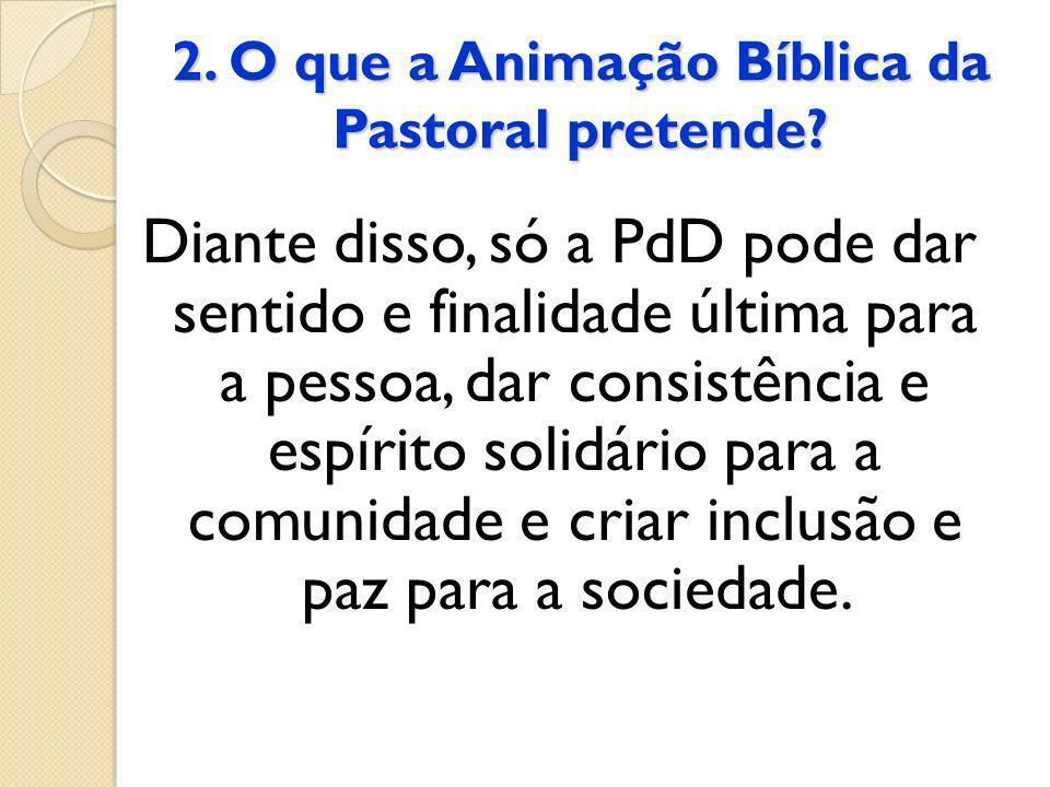 2. O que a Animação Bíblica da Pastoral pretende