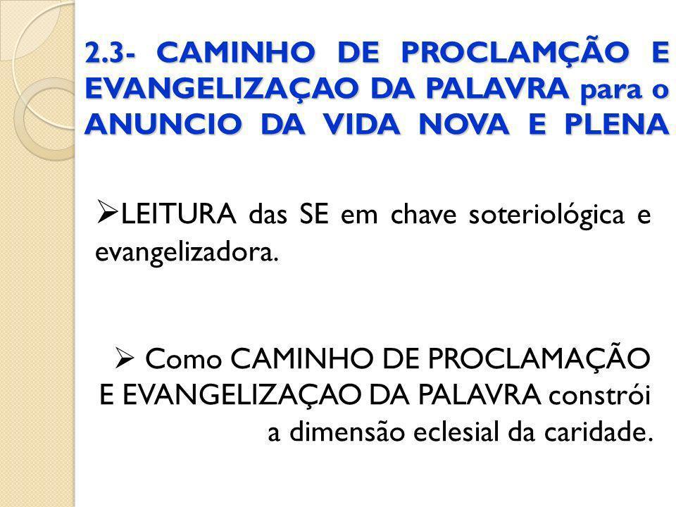 LEITURA das SE em chave soteriológica e evangelizadora.