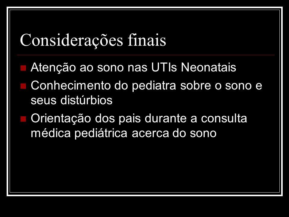 Considerações finais Atenção ao sono nas UTIs Neonatais