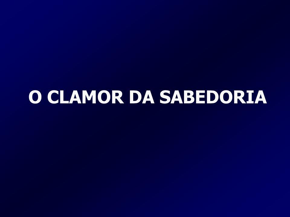 O CLAMOR DA SABEDORIA