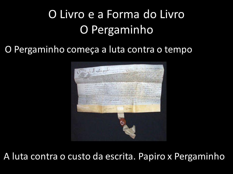 O Livro e a Forma do Livro O Pergaminho
