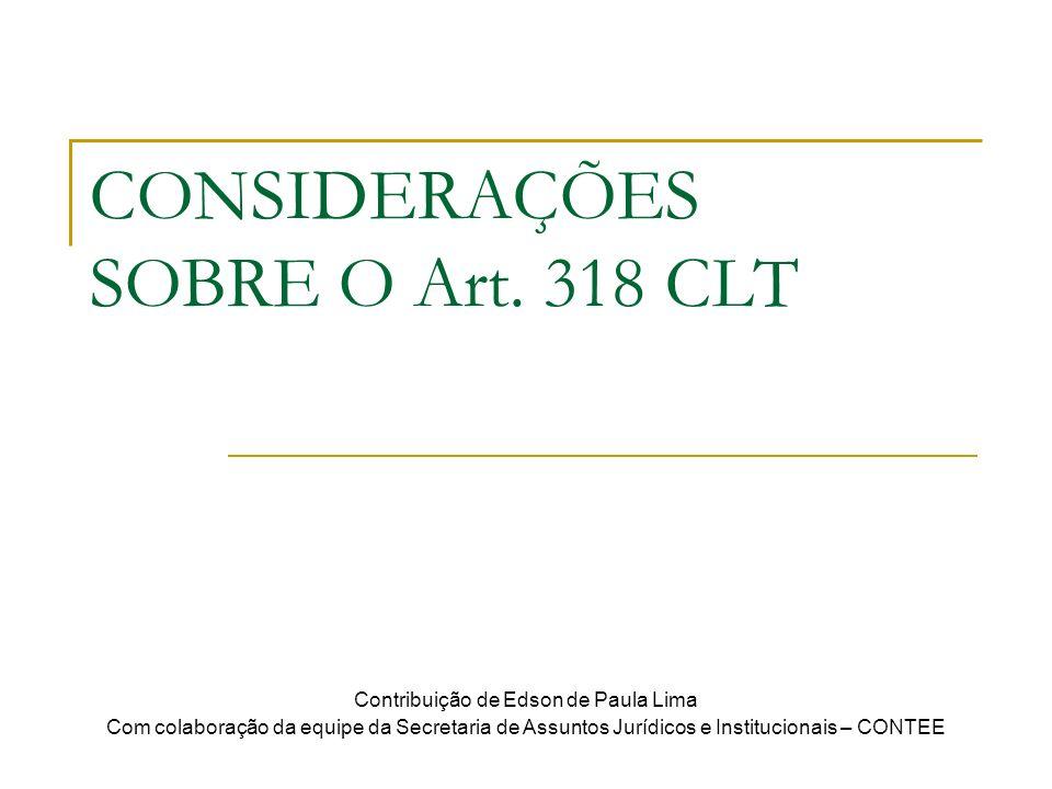 CONSIDERAÇÕES SOBRE O Art. 318 CLT