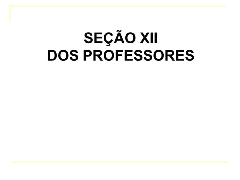 SEÇÃO XII DOS PROFESSORES