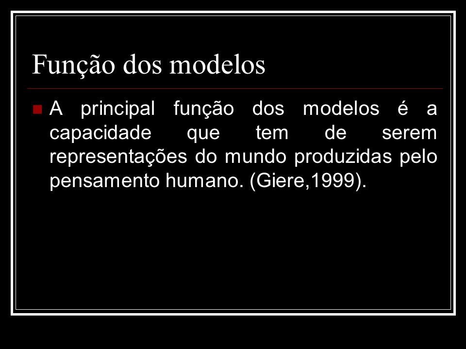 Função dos modelos