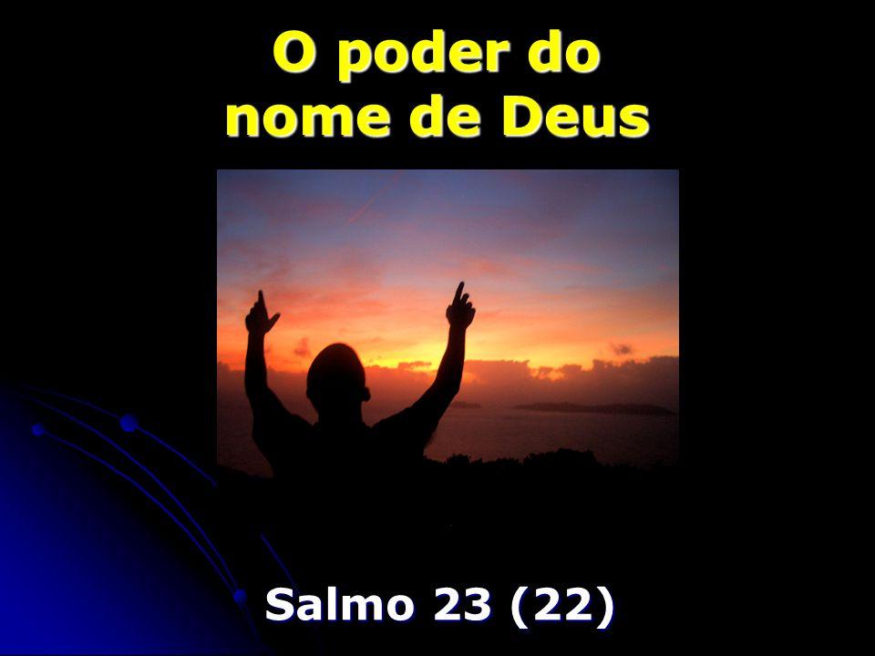 O poder do nome de Deus Salmo 23 (22)