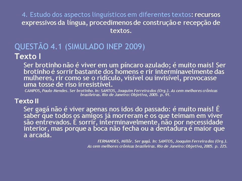 QUESTÃO 4.1 (SIMULADO INEP 2009) Texto I