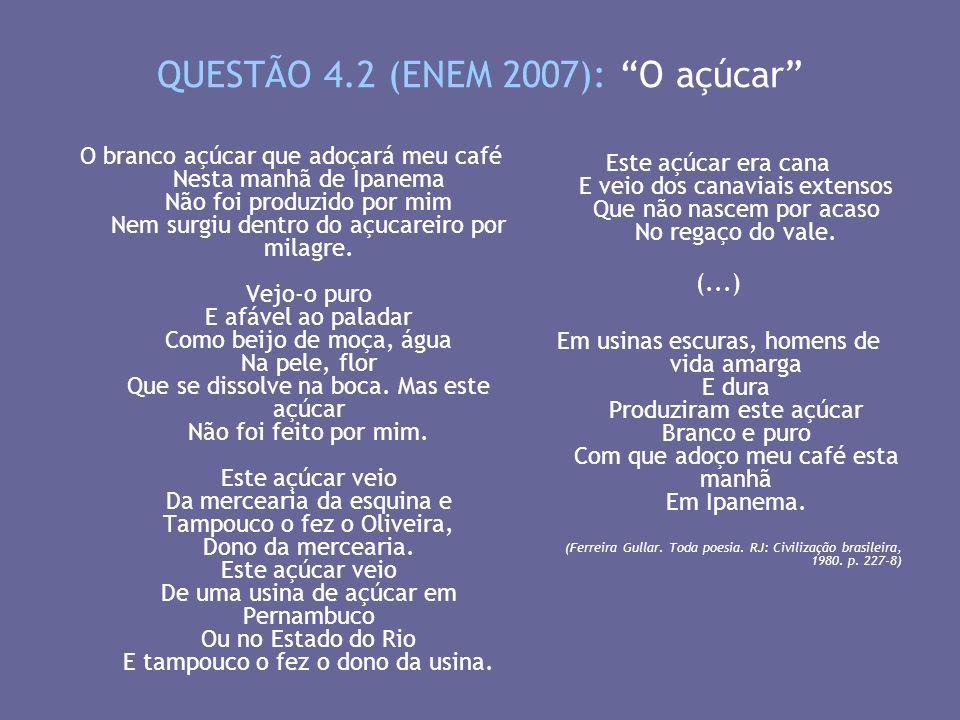 QUESTÃO 4.2 (ENEM 2007): O açúcar