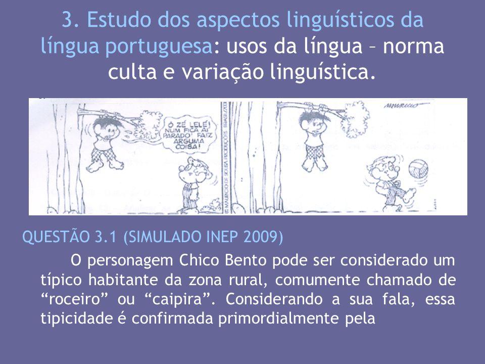 3. Estudo dos aspectos linguísticos da língua portuguesa: usos da língua – norma culta e variação linguística.