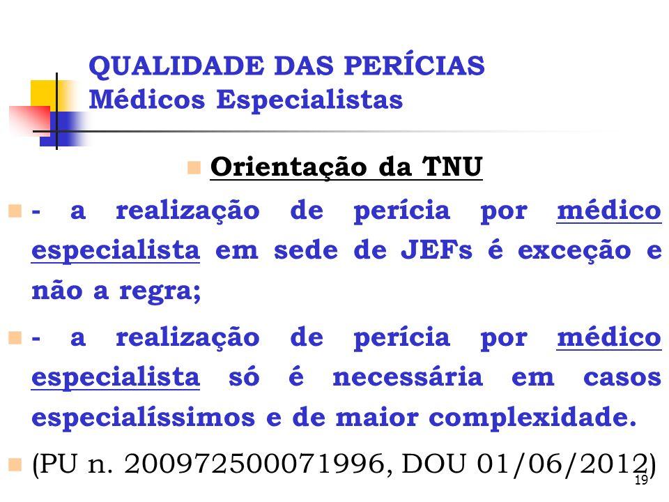 QUALIDADE DAS PERÍCIAS Médicos Especialistas