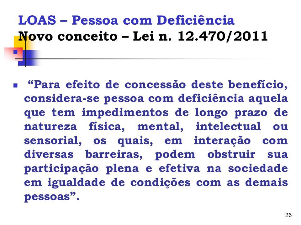 LOAS – Pessoa com Deficiência Novo conceito – Lei n. 12.470/2011