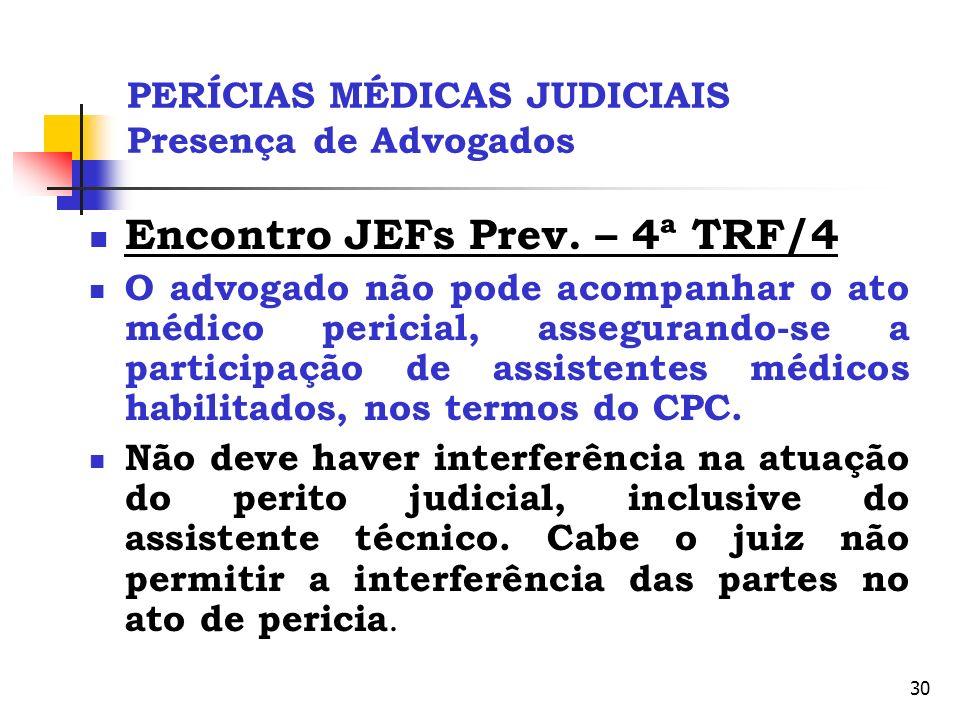 PERÍCIAS MÉDICAS JUDICIAIS Presença de Advogados