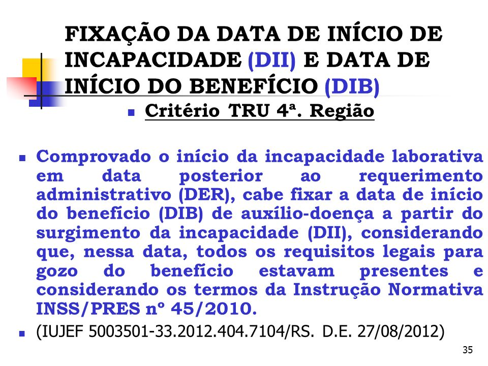 FIXAÇÃO DA DATA DE INÍCIO DE INCAPACIDADE (DII) E DATA DE INÍCIO DO BENEFÍCIO (DIB)