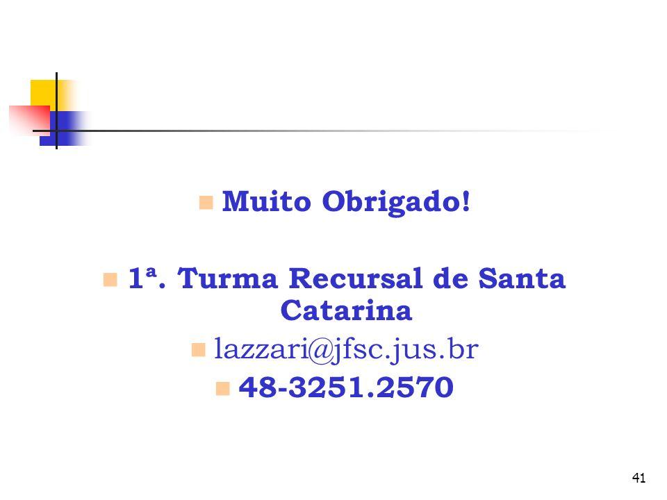 1ª. Turma Recursal de Santa Catarina