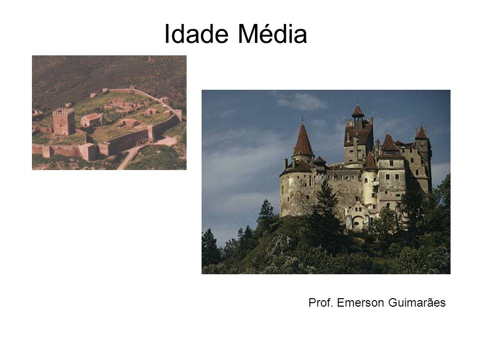 Idade Média Prof. Emerson Guimarães