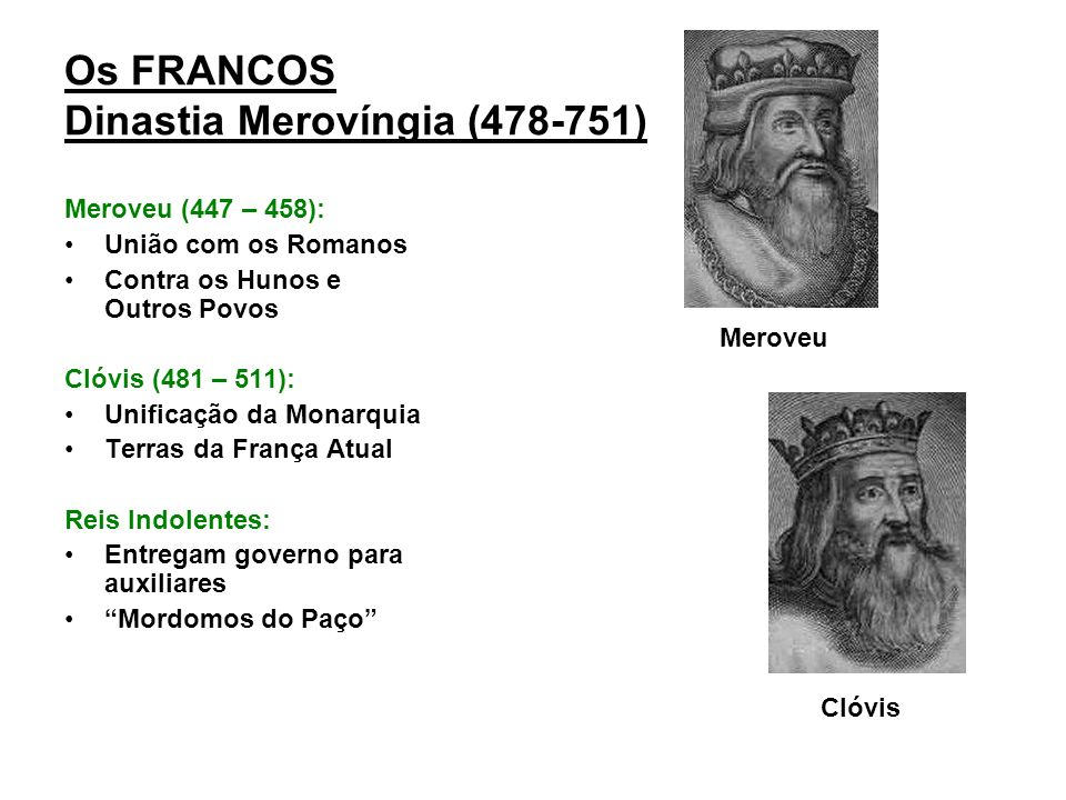 Os FRANCOS Dinastia Merovíngia (478-751)