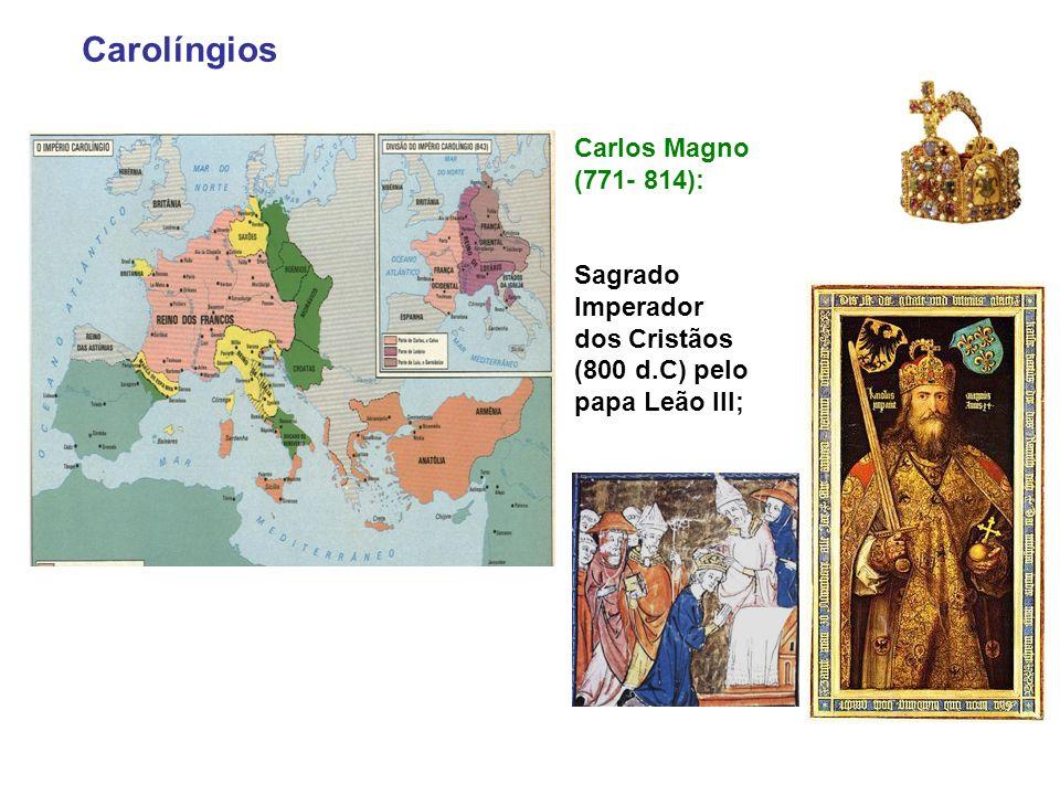 Carolíngios Carlos Magno (771- 814):