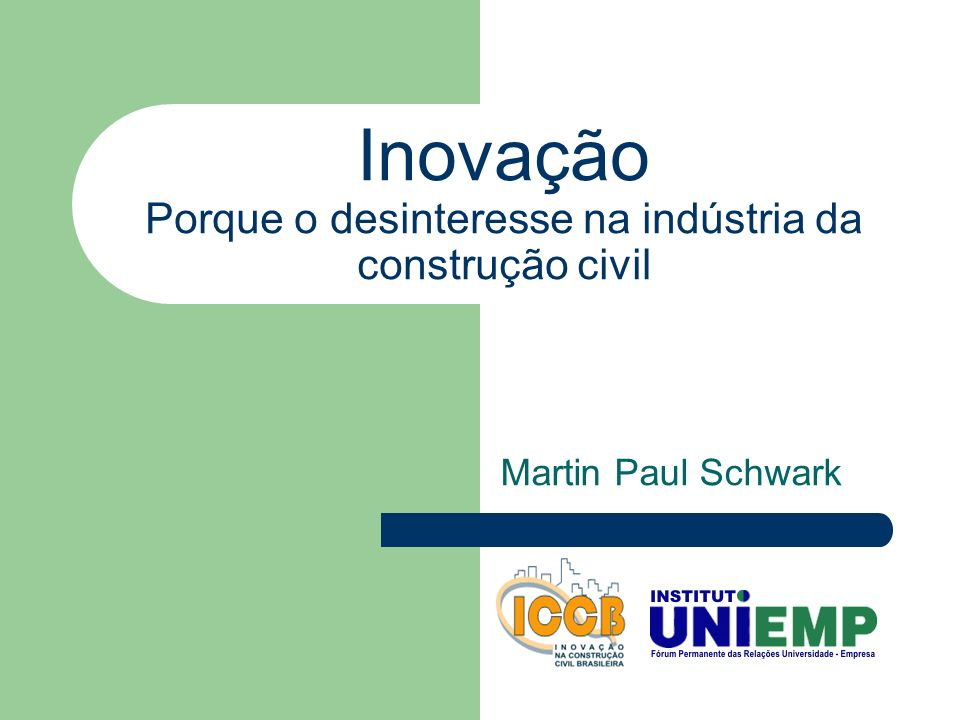 Inovação Porque o desinteresse na indústria da construção civil