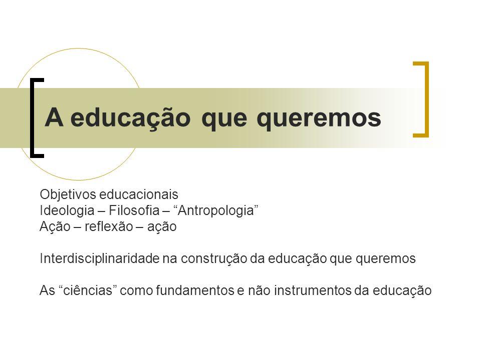 A educação que queremos