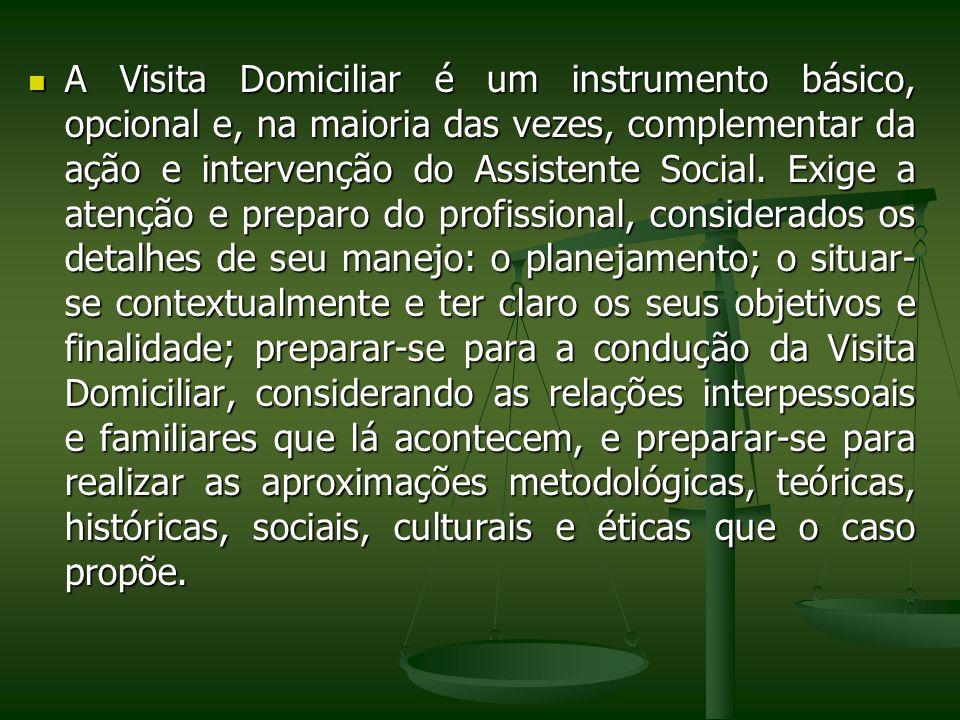 A Visita Domiciliar é um instrumento básico, opcional e, na maioria das vezes, complementar da ação e intervenção do Assistente Social.