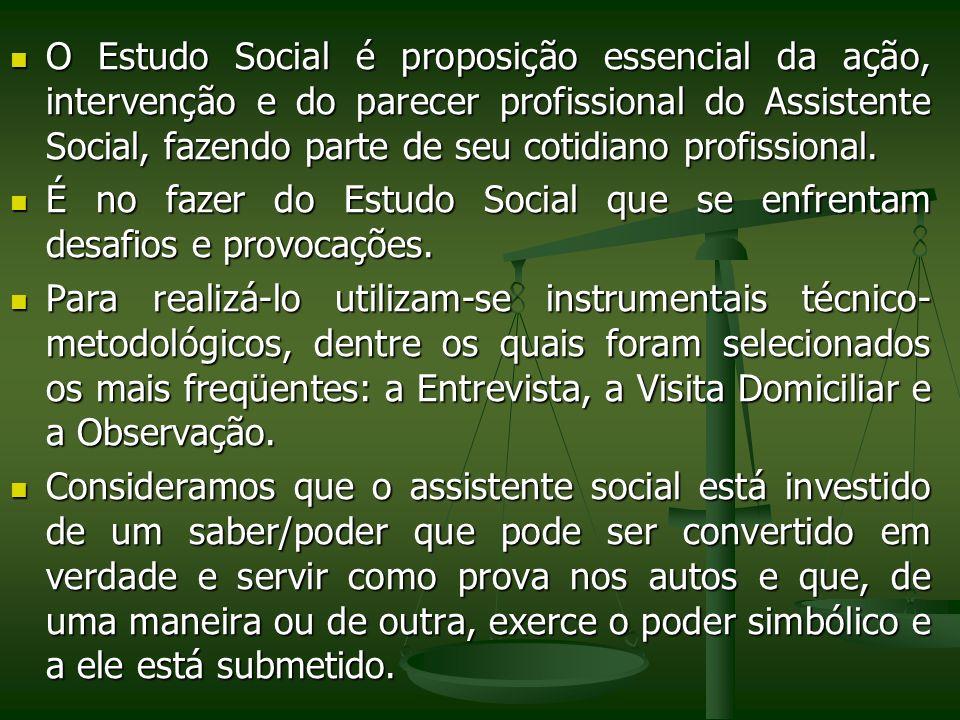 O Estudo Social é proposição essencial da ação, intervenção e do parecer profissional do Assistente Social, fazendo parte de seu cotidiano profissional.
