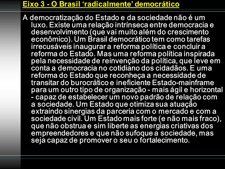 Eixo 3 - O Brasil 'radicalmente' democrático