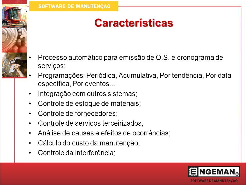 Características Processo automático para emissão de O.S. e cronograma de serviços;