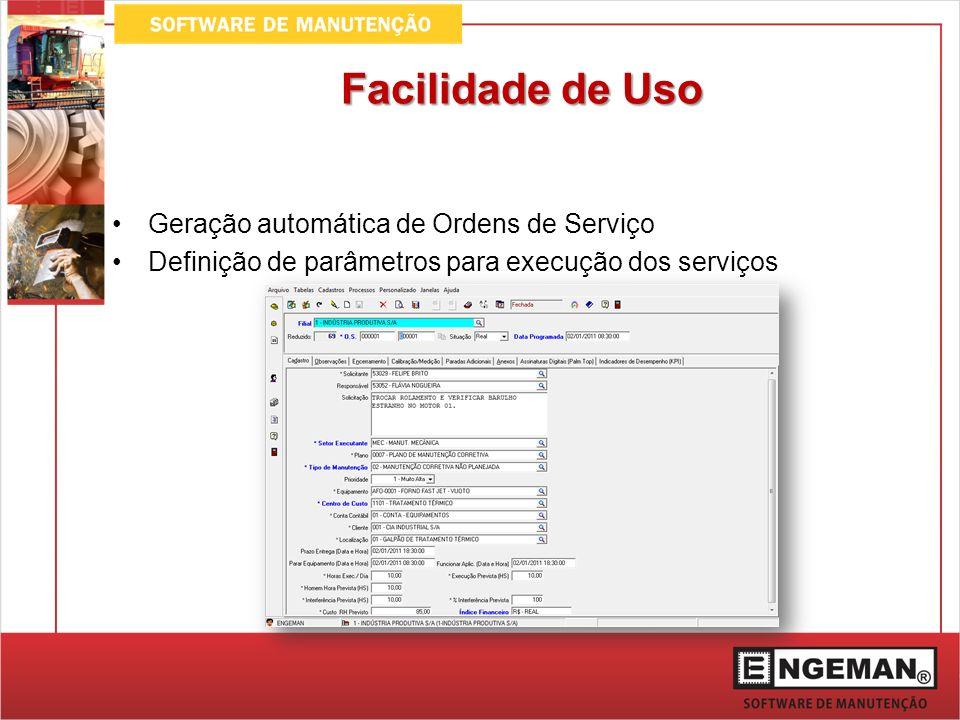 Facilidade de Uso Geração automática de Ordens de Serviço
