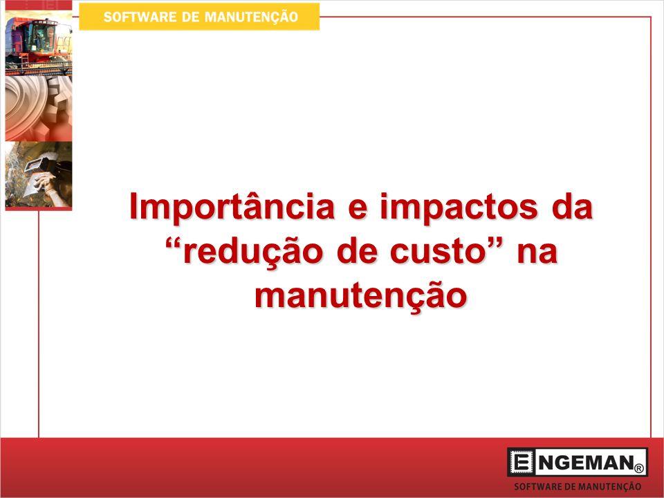 Importância e impactos da redução de custo na manutenção