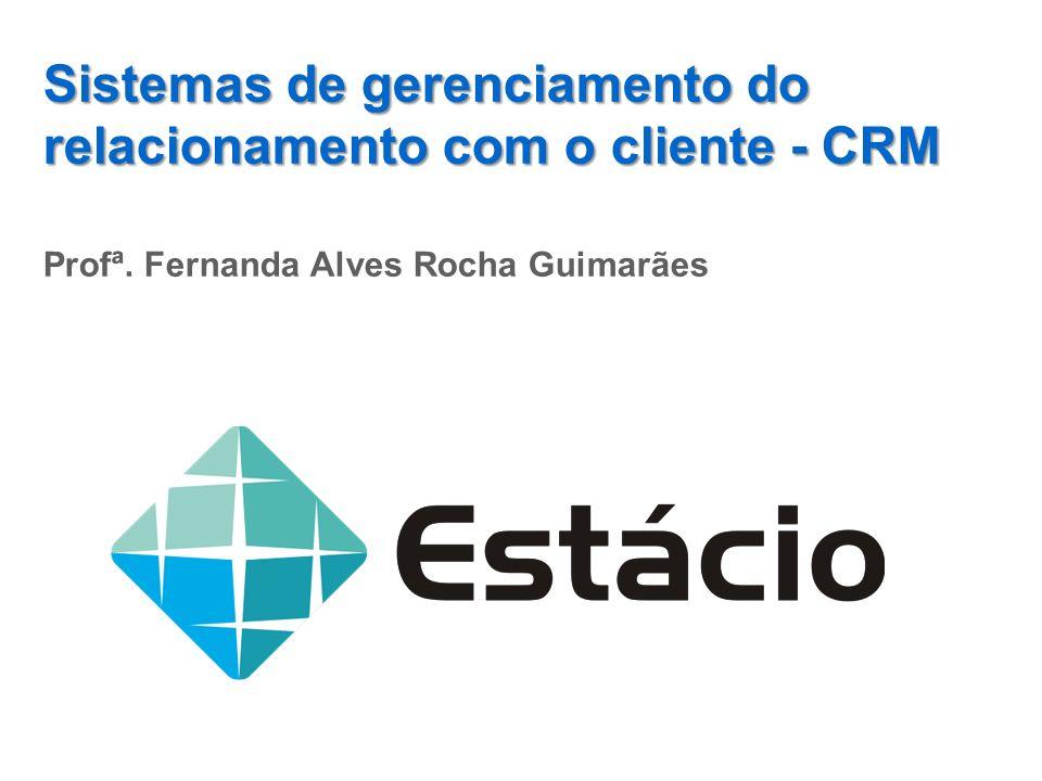 Sistemas de gerenciamento do relacionamento com o cliente - CRM
