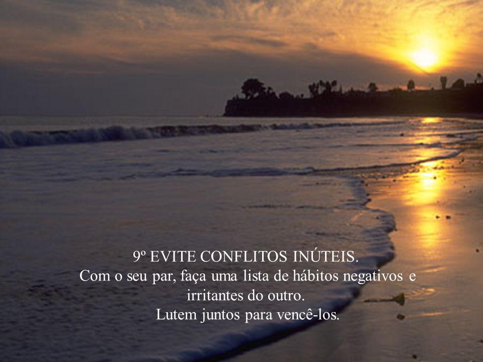 9º EVITE CONFLITOS INÚTEIS.