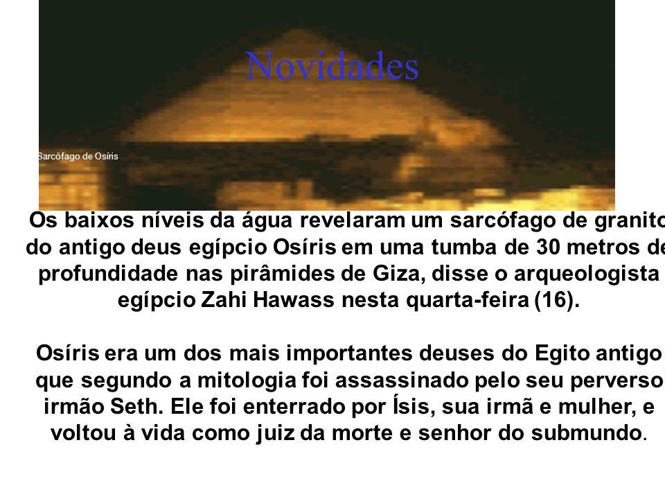 Novidades *O Sarcófago de Osíris.
