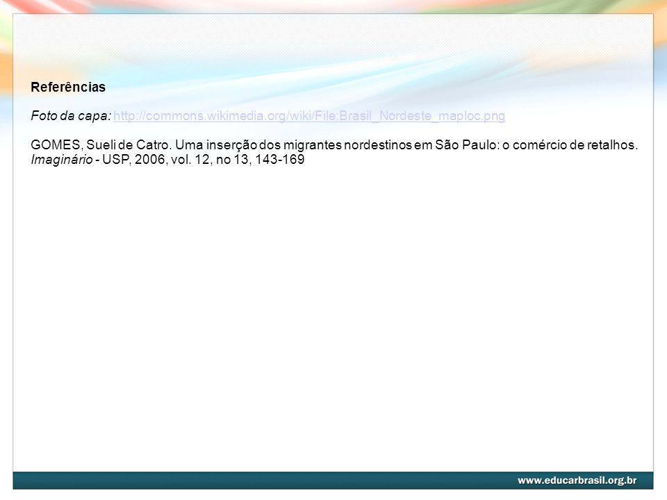 Referências Foto da capa: http://commons.wikimedia.org/wiki/File:Brasil_Nordeste_maploc.png.