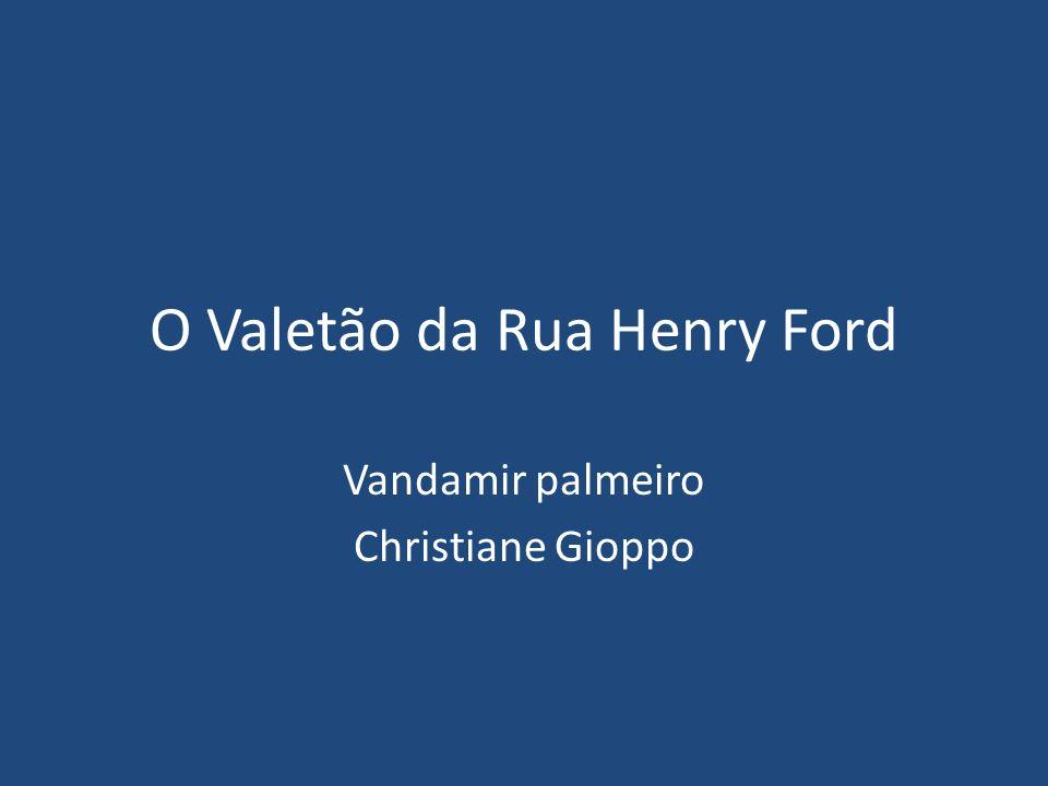 O Valetão da Rua Henry Ford